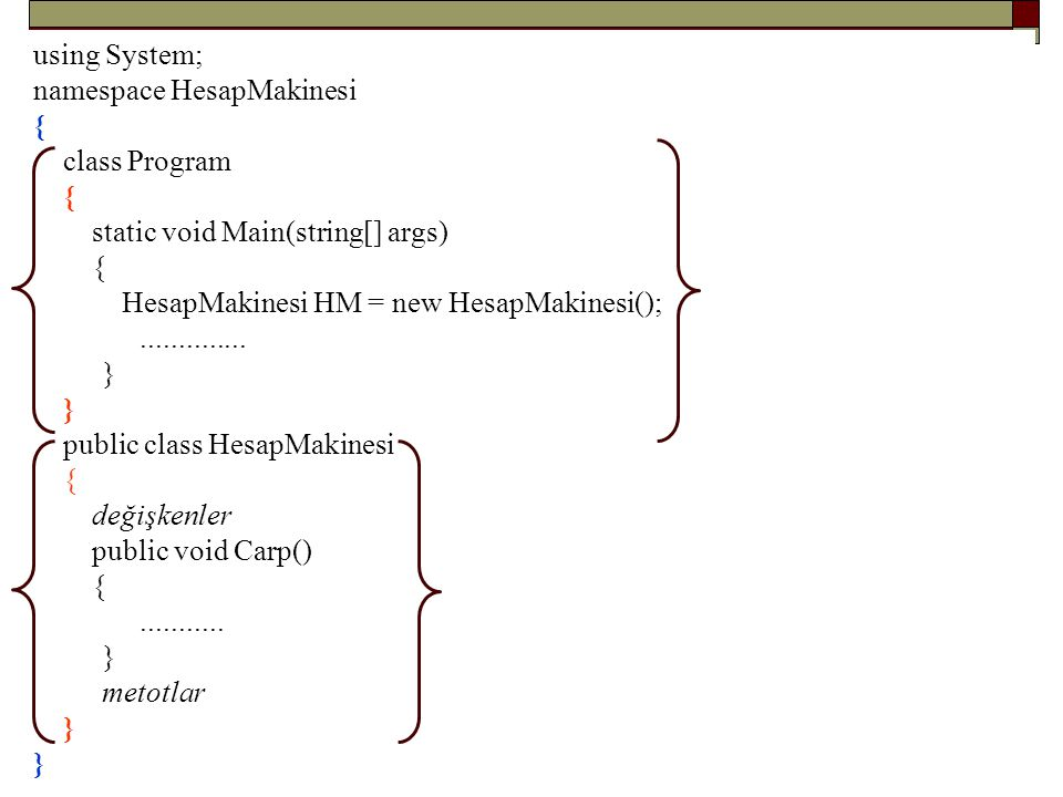 using System; namespace HesapMakinesi. { class Program. static void Main(string[] args) HesapMakinesi HM = new HesapMakinesi();